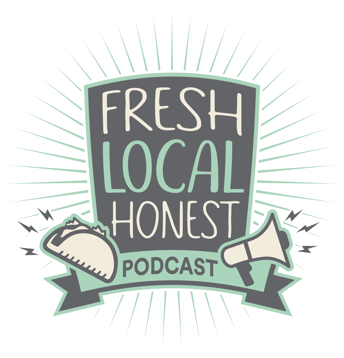 Fresh. Local. Honest. The Podcast
